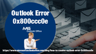 How To Resolve The Outlook Error 0x800ccc0e?